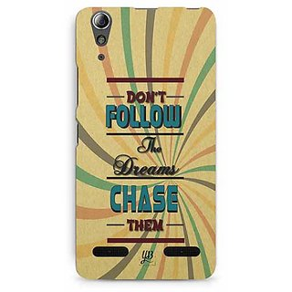 YuBingo Don't Follow the Dream, Chase Them Designer Mobile Case Back Cover for Lenovo A6000 / A6000 Plus
