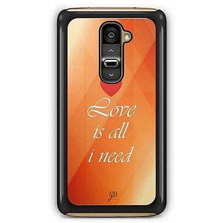 YuBingo Love is all I Need Designer Mobile Case Back Cover for LG G2