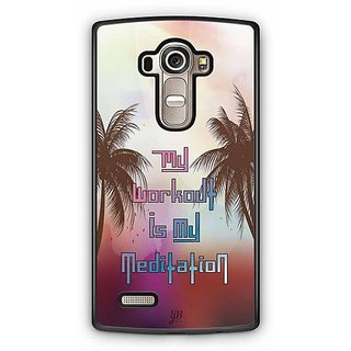 YuBingo The Workout is My Meditation Designer Mobile Case Back Cover for LG G4
