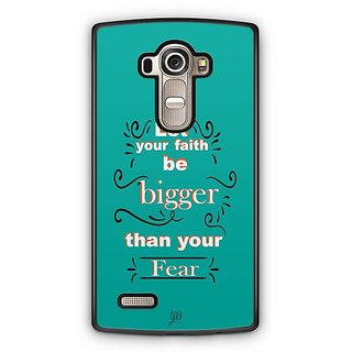 YuBingo Let your faith be Bigger than your fear Designer Mobile Case Back Cover for LG G4