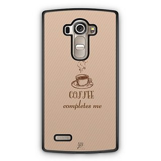 YuBingo Coffee Completes Me Designer Mobile Case Back Cover for LG G4