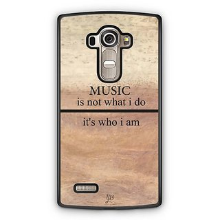YuBingo Music is Who I am Designer Mobile Case Back Cover for LG G4