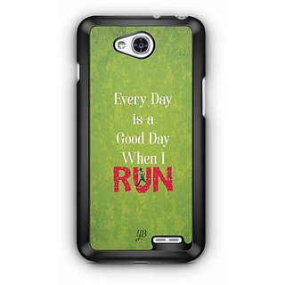 YuBingo Every Day is a Good Day when I Run Designer Mobile Case Back Cover for LG L90