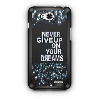YuBingo Never Give up on your Dreams Designer Mobile Case Back Cover for LG L90