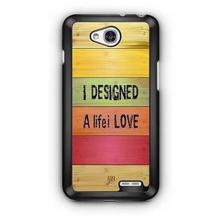 YuBingo I Designed a Life I Love Designer Mobile Case Back Cover for LG L90