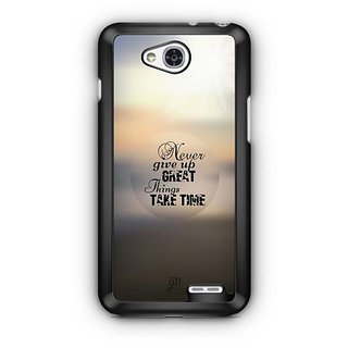 YuBingo Never Give Up. Great Things Take Time Designer Mobile Case Back Cover for LG L90