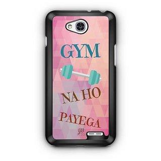 YuBingo Gym Na Ho Payega Designer Mobile Case Back Cover for LG L90