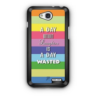 YuBingo Day without Laughter is Wasted Day Designer Mobile Case Back Cover for LG L90