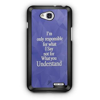 YuBingo I'm only Responsible for what I say, not for what you Understand Designer Mobile Case Back Cover for LG L90