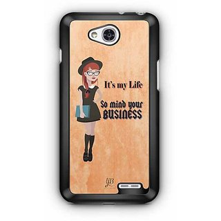 YuBingo It's My Life, so Mind you Own Business Designer Mobile Case Back Cover for LG L90