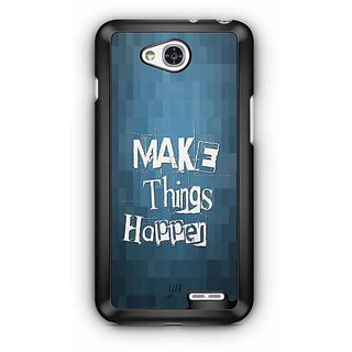 YuBingo Make Things Happen Designer Mobile Case Back Cover for LG L90