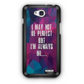 YuBingo I May Not be Perfect, But I'm Always Me Designer Mobile Case Back Cover for LG L90