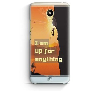 YuBingo I am up for Anything Designer Mobile Case Back Cover for Meizu M3