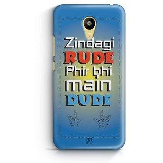 YuBingo Zindagi Rude Phir Bhi Main Dude Designer Mobile Case Back Cover for Meizu M3