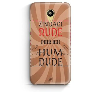 YuBingo Zindagi Rude Phir Bhi Hum Dude Designer Mobile Case Back Cover for Meizu M3