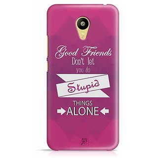 YuBingo Good Friends don't Let you Do Stupid Things Alone Designer Mobile Case Back Cover for Meizu M3
