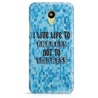 YuBingo I live Life to Express, Not to Impress Designer Mobile Case Back Cover for Meizu M3