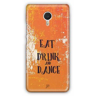 YuBingo Eat, Drink & Dance Designer Mobile Case Back Cover for Meizu M3 Note