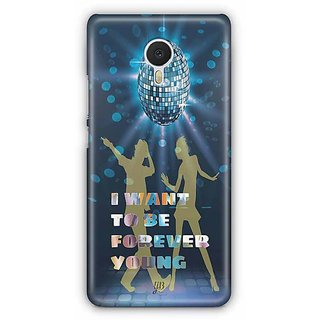 YuBingo I want to be Forever Young Designer Mobile Case Back Cover for Meizu M3 Note