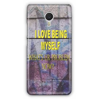 YuBingo I Love Being Myself, What's Your Problem Now? Designer Mobile Case Back Cover for Meizu M3 Note