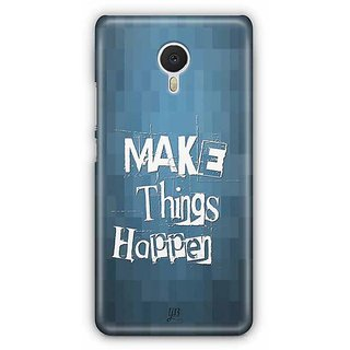 YuBingo Make Things Happen Designer Mobile Case Back Cover for Meizu M3 Note