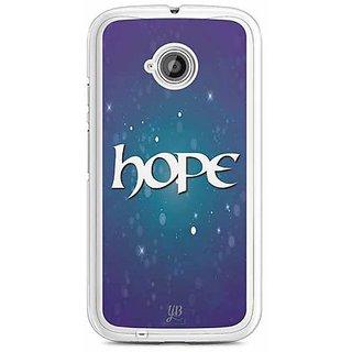 YuBingo Hope  Designer Mobile Case Back Cover for Motorola E2