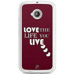 YuBingo Love is the Life you Live Designer Mobile Case Back Cover for Motorola E2