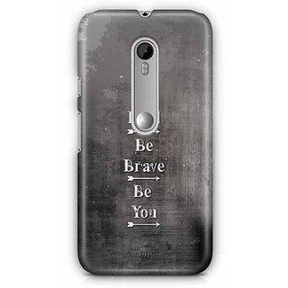 YuBingo Be Bold, Be Brave, Be You Designer Mobile Case Back Cover for Motorola G3 / G3 Turbo