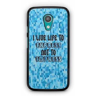YuBingo I live Life to Express, Not to Impress Designer Mobile Case Back Cover for Motorola G2