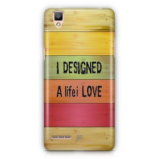 YuBingo I Designed a Life I Love Designer Mobile Case Back Cover for Oppo F1 / A35