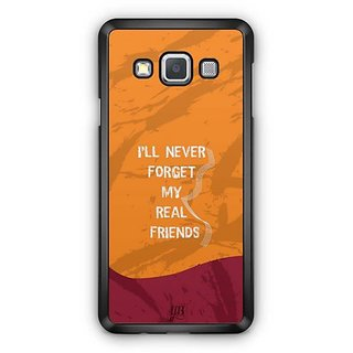 YuBingo Never Forget Real Friends Designer Mobile Case Back Cover for Samsung Galaxy A3