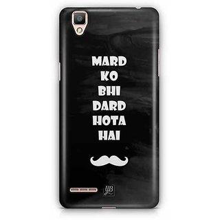 YuBingo Mard ko Bhi Dard Hota Hai Designer Mobile Case Back Cover for Oppo F1 / A35