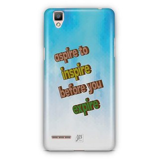 YuBingo Inspire before you Expire Designer Mobile Case Back Cover for Oppo F1 / A35