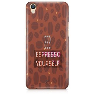 YuBingo Espresso Yourself with Coffee Designer Mobile Case Back Cover for Oppo F1 Plus / R9