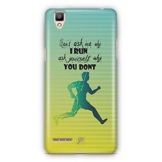 YuBingo Don't ask me why I Run Designer Mobile Case Back Cover for Oppo F1 / A35