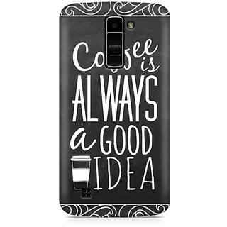 CopyCatz Coffee is always a good idea Premium Printed Case For LG K7