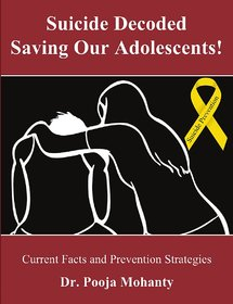 Suicide Decoded - Saving our Adolescents  Current Facts and Prevention Strategies