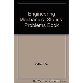 Engineering Mechanics: Statics: Problems Book