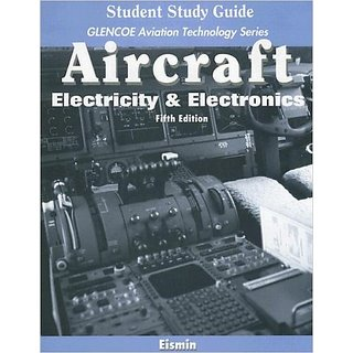 Aircraft: Electricity And Electronics, Student Study Guide (Glencoes Aviation Technology Series)