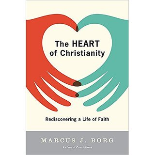 Heart Of Christianity: Rediscovering A Life Of Faith