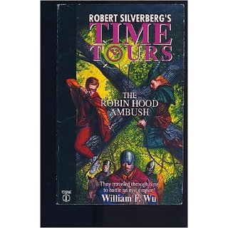 The Robin Hood Ambush (Robert Silverbergs Time Tours)