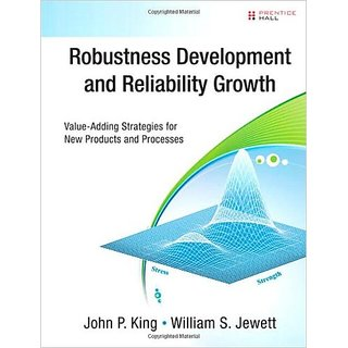 Robustness Development And Reliability Growth : Value Adding Strategies For New Products And Processes