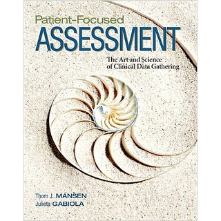 Patient-Focused Assessment: The Art And Science Of Clinical Data Gathering