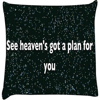 Snoogg  See Heaven'S Got a Plan for You  Digitally Printed Cushion Cover Pillow 16 x 16 Inch