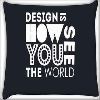 Snoogg Design Is How You See The World Digitally Printed Cushion Cover Pillow 16 x 16 Inch