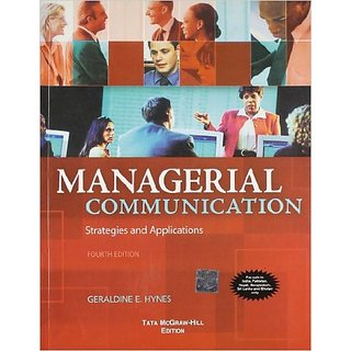 Managerial Communication : Strategies And Applications