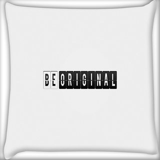 Snoogg Be Original Digitally Printed Cushion Cover Pillow 24 X 24 Inch
