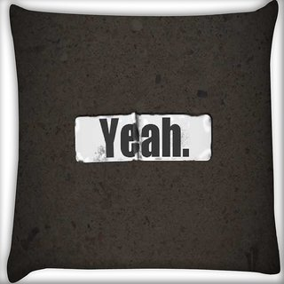 Snoogg YEAH ! Digitally Printed Cushion Cover Pillow 12 x 12 Inch