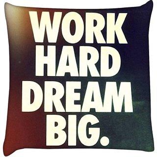 Snoogg  Work Hard Dream Big Digitally Printed Cushion Cover Pillow 12 x 12 Inch