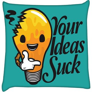 Snoogg  Your Ideas Suck Funny Digitally Printed Cushion Cover Pillow 12 x 12 Inch
